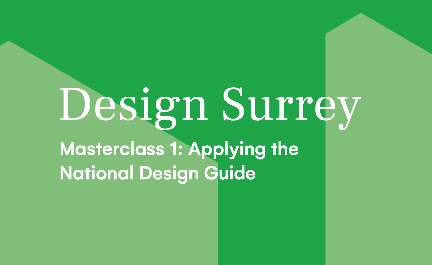 Design South East — Masterclass 1: Applying the National Design Guide