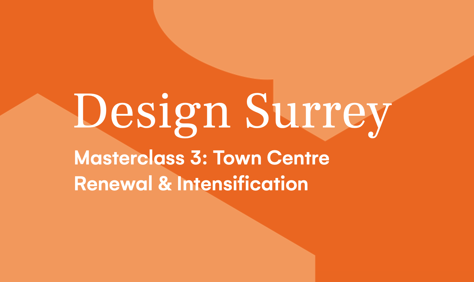 Design South East — Masterclass 3: Town Centre Renewal & Intensification
