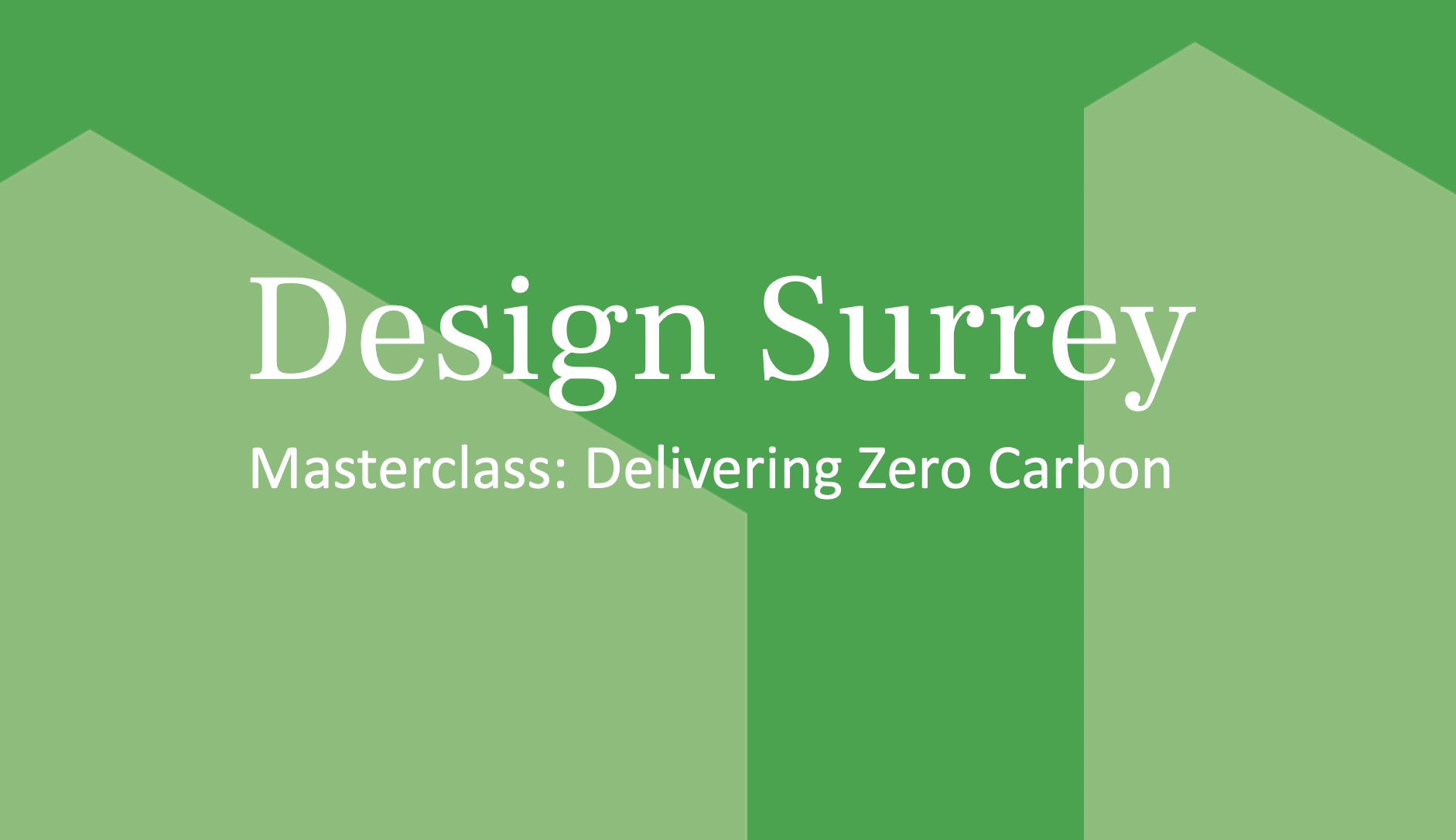 Design South East — Design Surrey: Masterclass: Delivering Zero Carbon: Climate Emergency (2050 targets); commitments